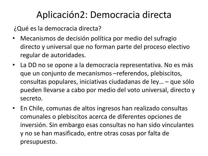 Aplicación2: Democracia directa