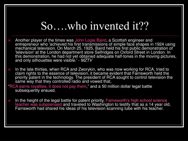 So….who invented it??