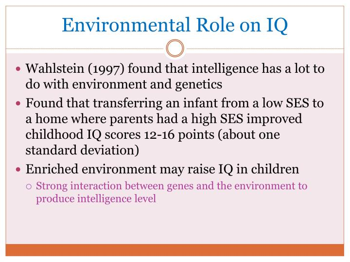 Environmental Role on IQ