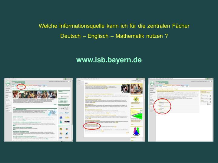 Welche Informationsquelle kann ich für die zentralen Fächer Deutsch – Englisch – Mathematik nutzen ?