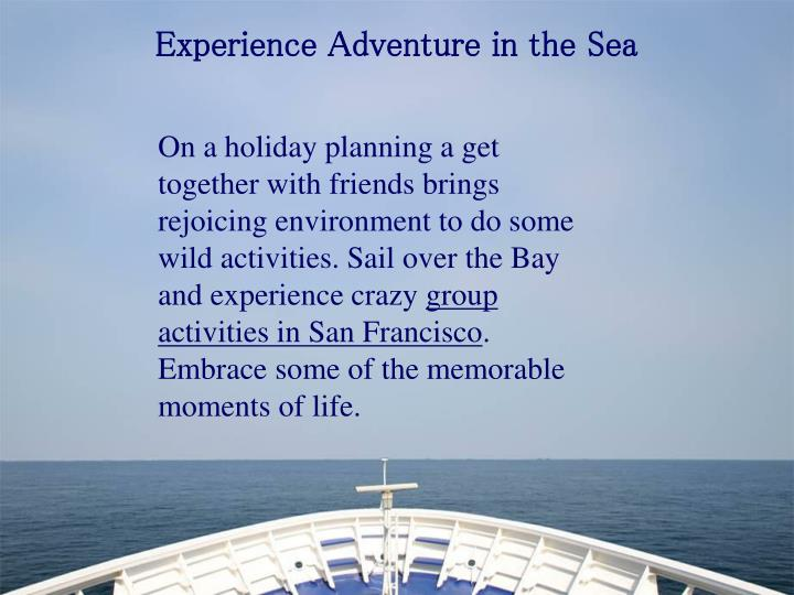 Experience Adventure in the Sea