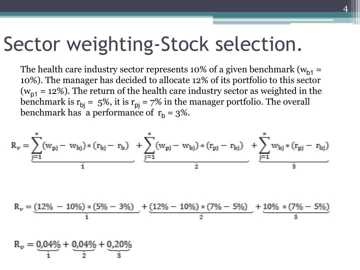 Sector weighting-Stock selection.