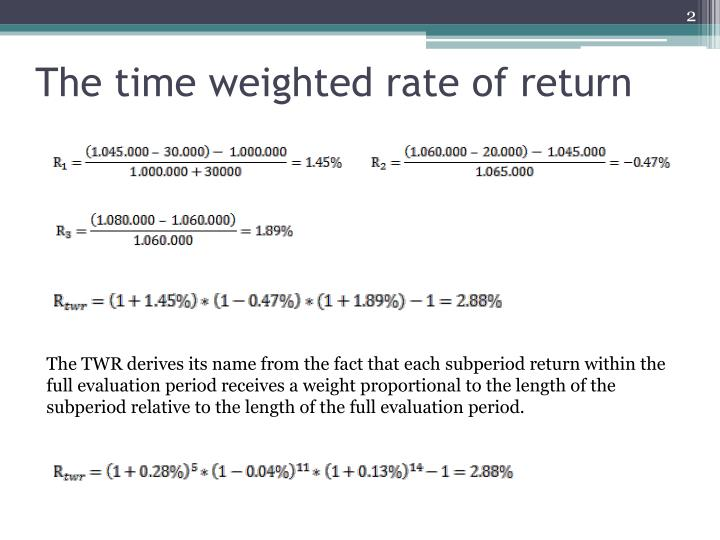 The time weighted rate of return