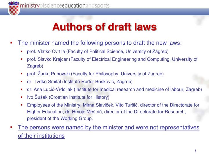 The minister named the following persons to draft the new laws: