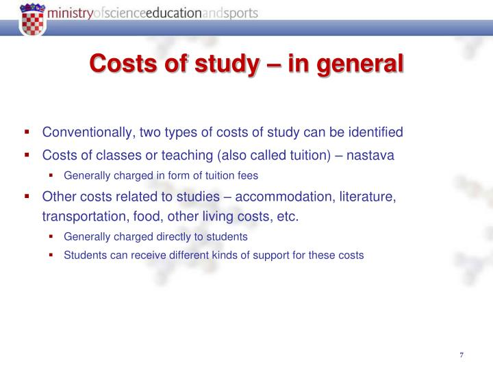 Conventionally, two types of costs of study can be identified