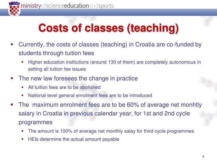 Currently, the costs of classes (teaching) in Croatia are co-funded by students through tuition fees