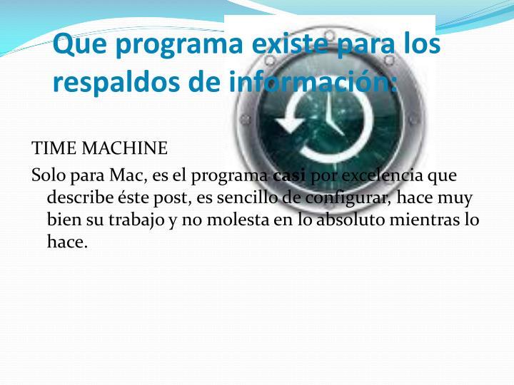 Que programa existe para los respaldos de información: