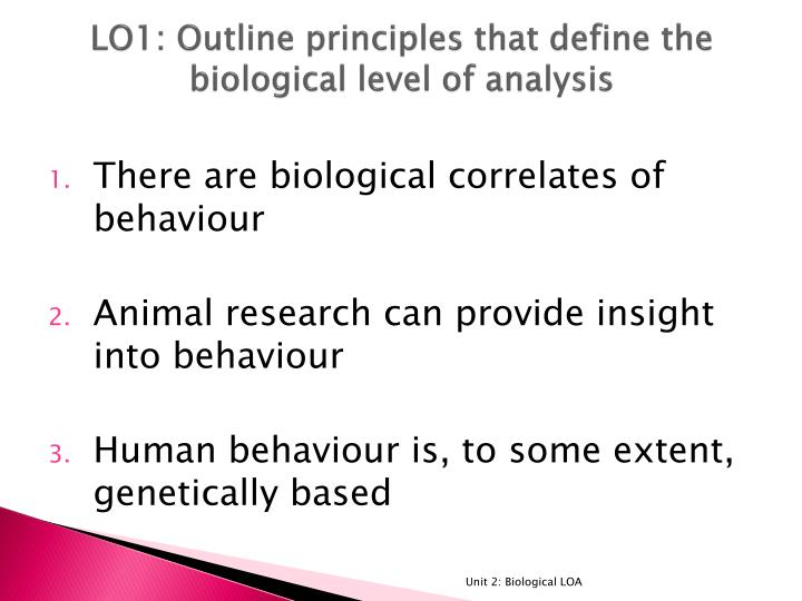 LO1: Outline principles that define the biological level of analysis