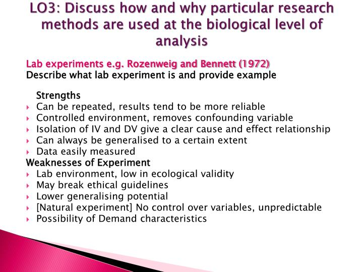 LO3: Discuss how and why particular research methods are used at the biological level of analysis