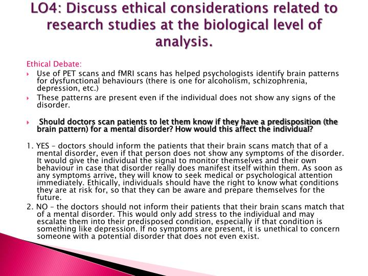 LO4: Discuss ethical considerations related to research studies at the biological level of analysis.