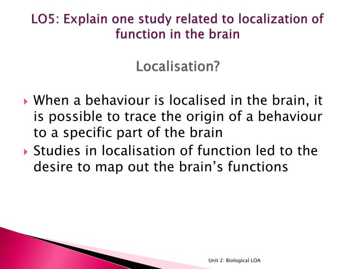 LO5: Explain one study related to localization of function in the brain