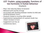 lo7 explain using examples functions of two hormones in human behaviour oxytocin