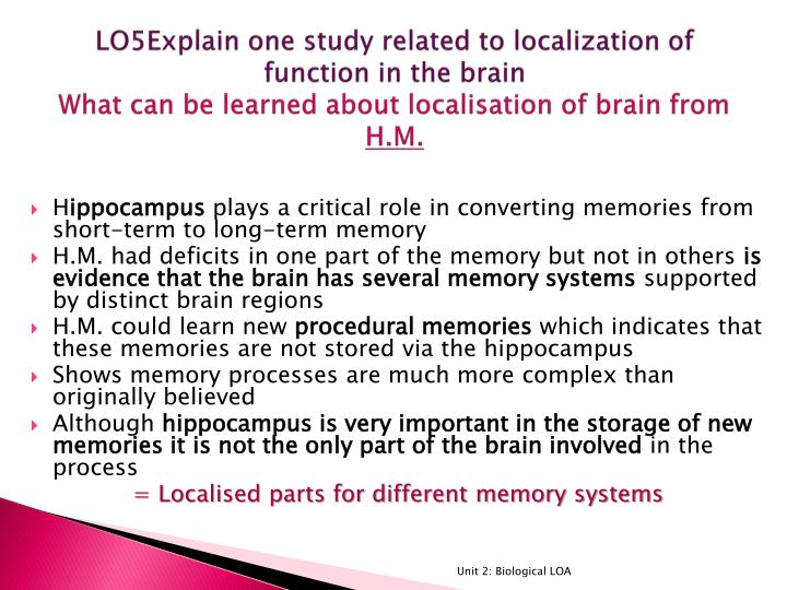 LO5Explain one study related to localization of function in the brain