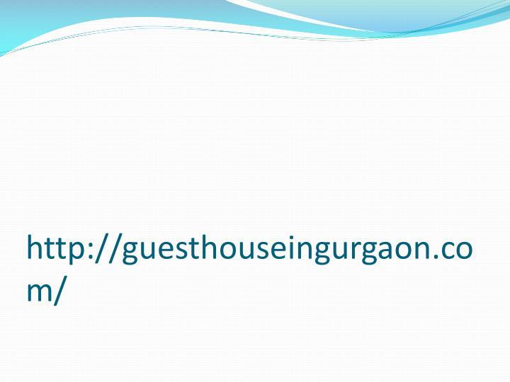http://guesthouseingurgaon.com/