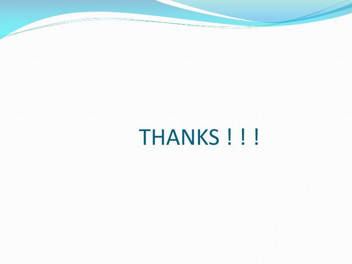 THANKS ! ! !