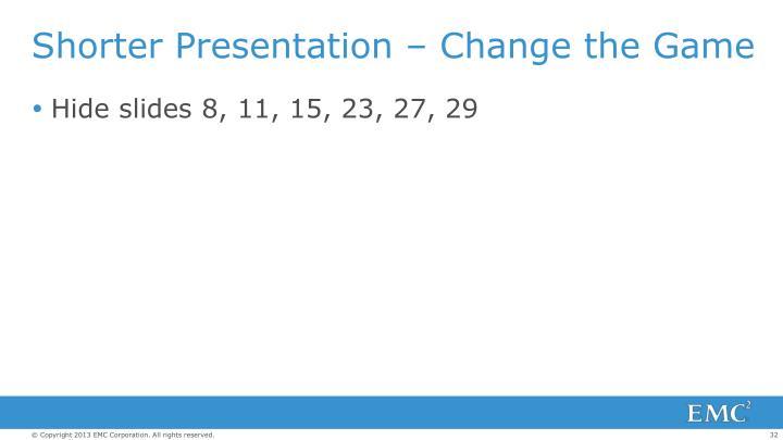 Shorter Presentation – Change the Game