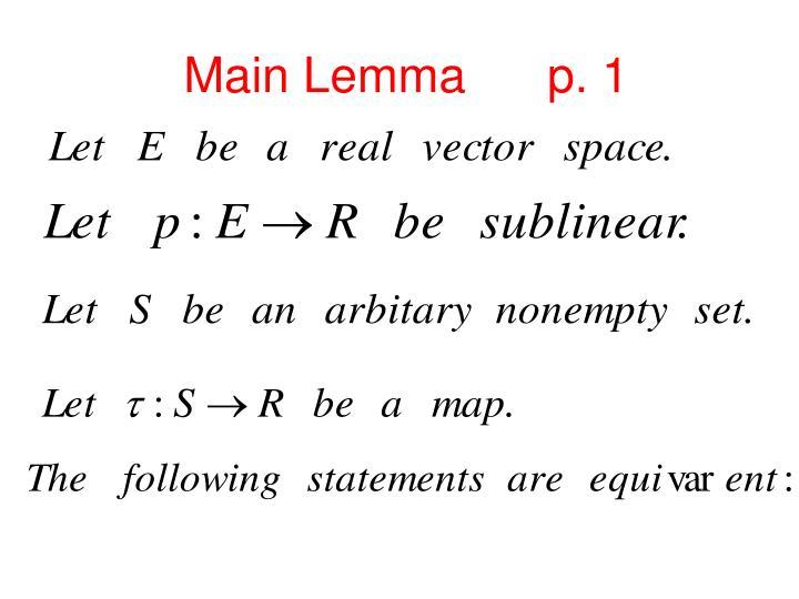 Main Lemma      p. 1