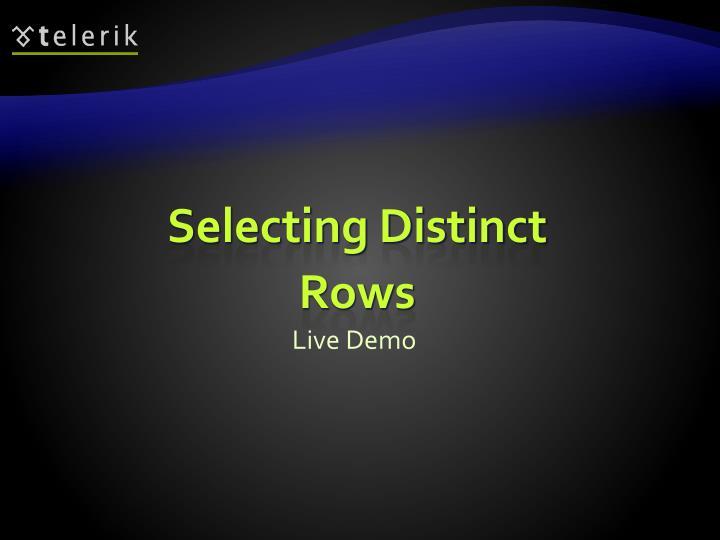 Selecting Distinct Rows