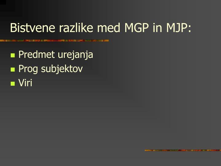 Bistvene razlike med MGP in MJP: