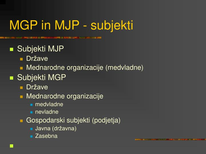 MGP in MJP - subjekti