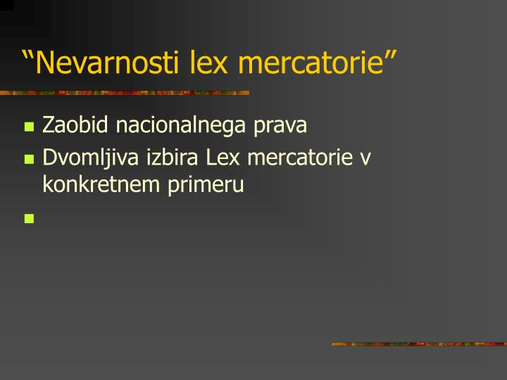 """Nevarnosti lex mercatorie"""