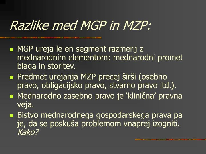 Razlike med MGP in MZP: