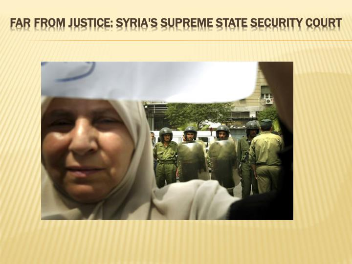 Far from Justice: Syria's Supreme State Security Court