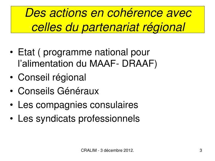 Des actions en cohérence avec celles du partenariat régional