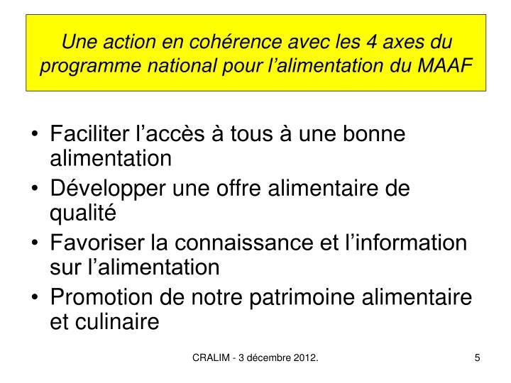 Une action en cohérence avec les 4 axes du programme national pour l'alimentation du MAAF