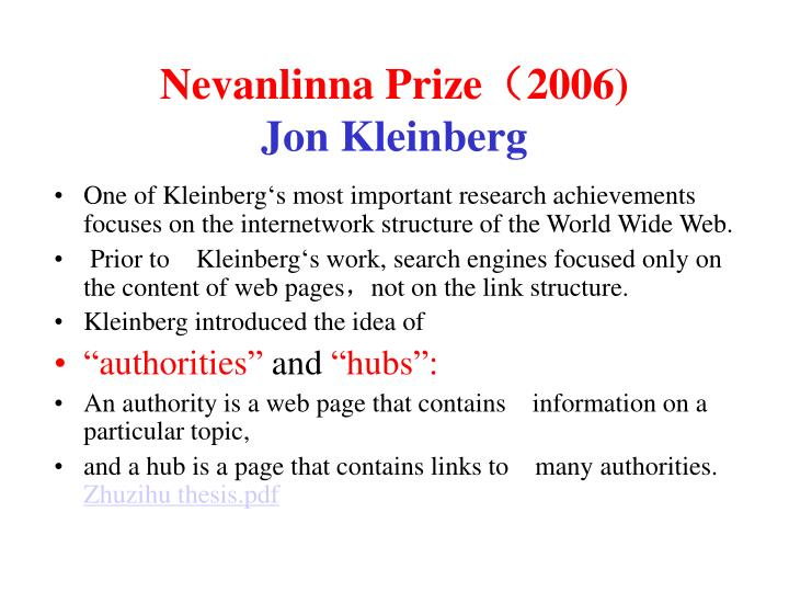 One of Kleinberg's most important research achievements focuses on the internetwork structure of the World Wide Web.