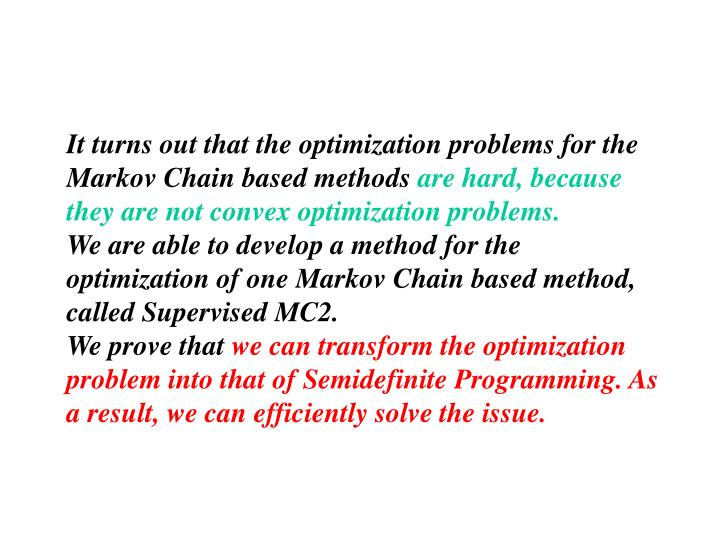 It turns out that the optimization problems for the Markov Chain based methods