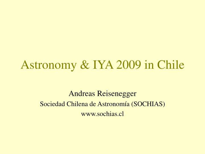 Astronomy & IYA 2009 in Chile