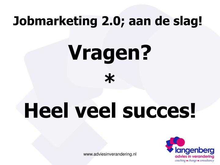 Jobmarketing 2.0; aan de slag!