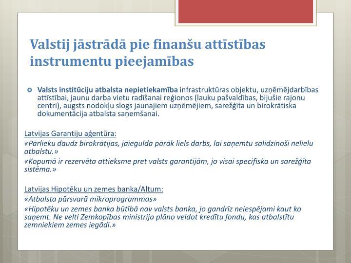 Valstij jāstrādā pie finanšu attīstības instrumentu pieejamības