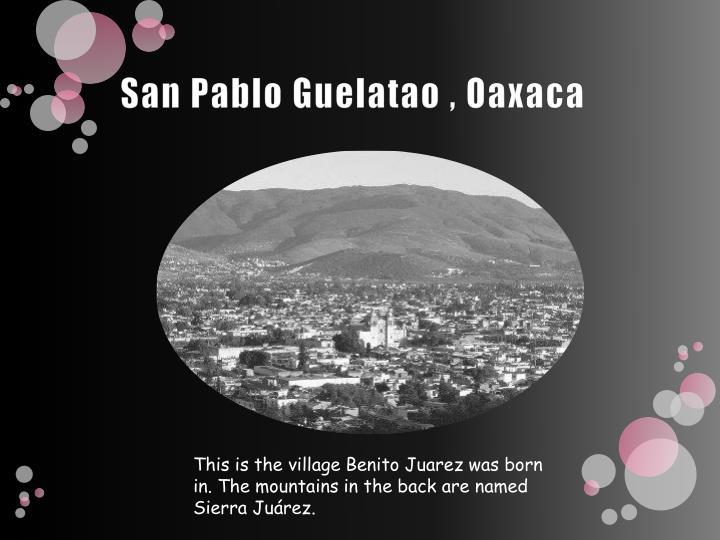 San Pablo Guelatao , Oaxaca