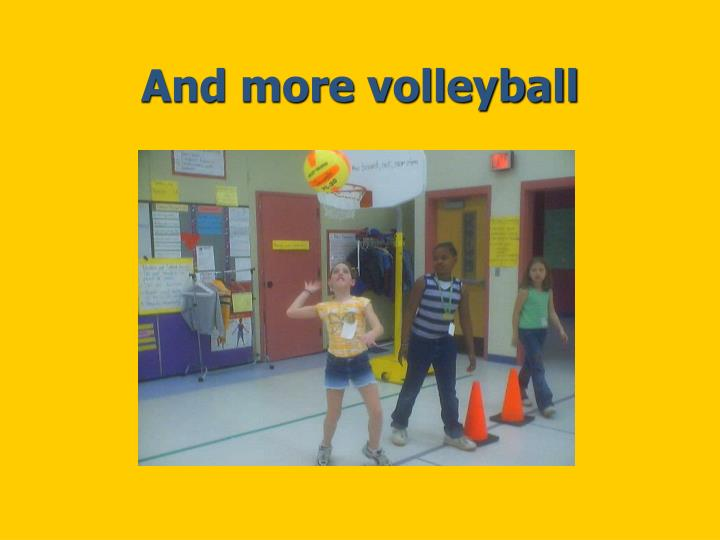 And more volleyball