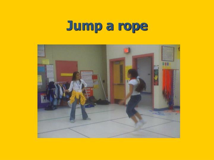 Jump a rope
