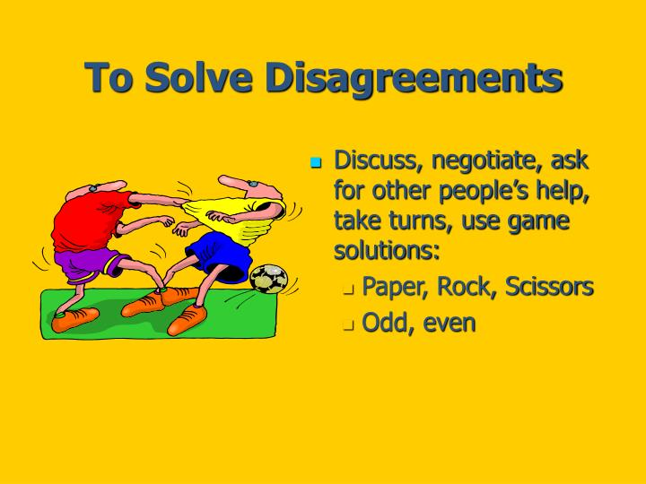 To Solve Disagreements