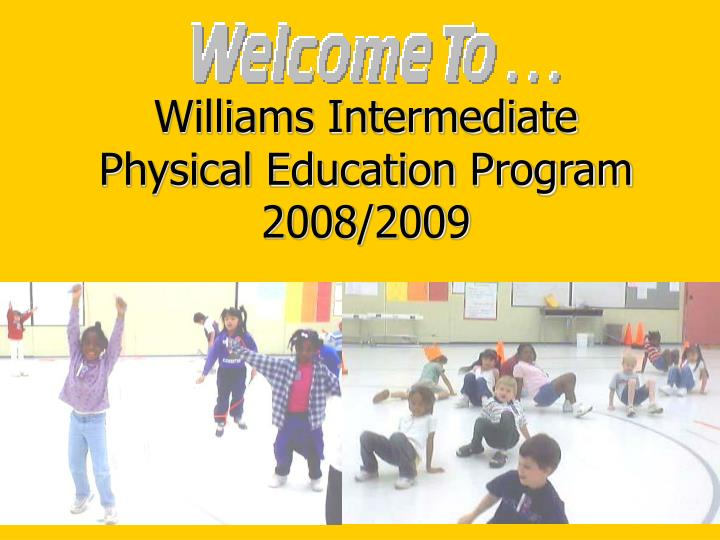 williams intermediate physical education program 2008 2009