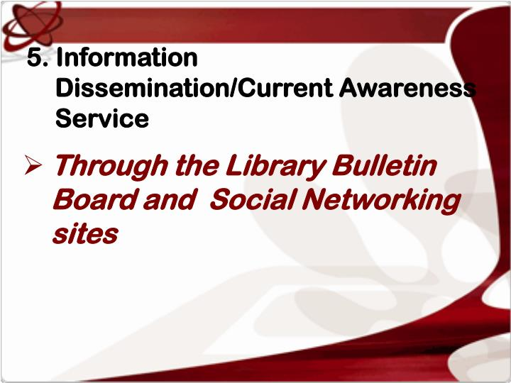 5. Information Dissemination/Current Awareness Service