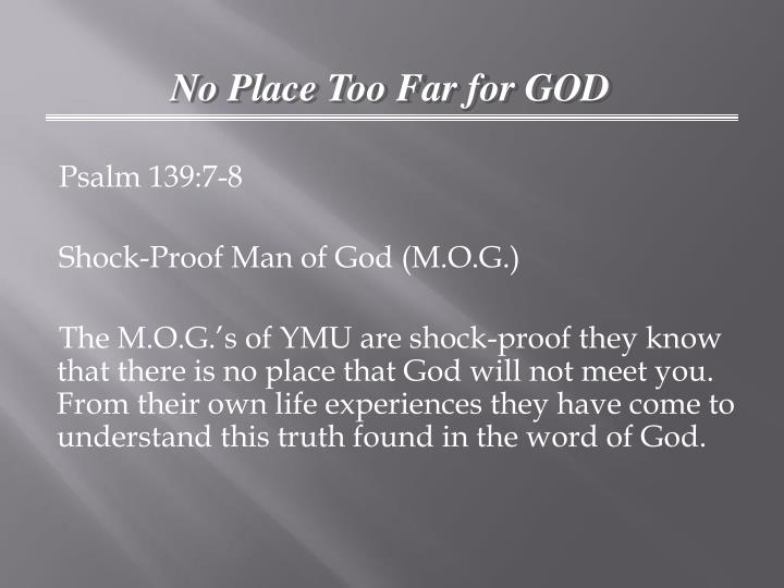 No Place Too Far for GOD
