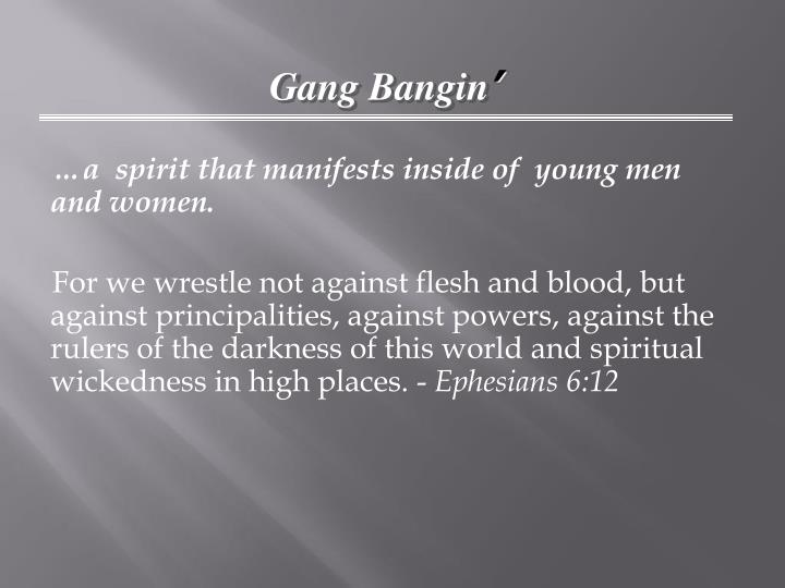 …a  spirit that manifests inside of  young men and women.