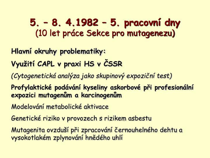5. – 8. 4.1982 – 5. pracovní dny