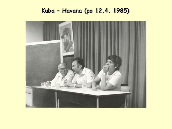 Kuba – Havana (po 12.4. 1985)