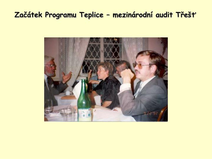Začátek Programu Teplice – mezinárodní audit Třešť
