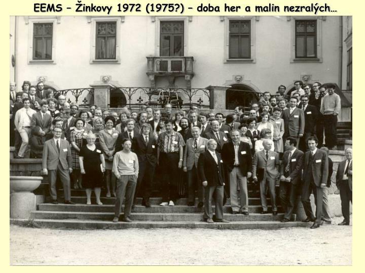 EEMS – Žinkovy 1972 (1975?) – doba her a malin nezralých…