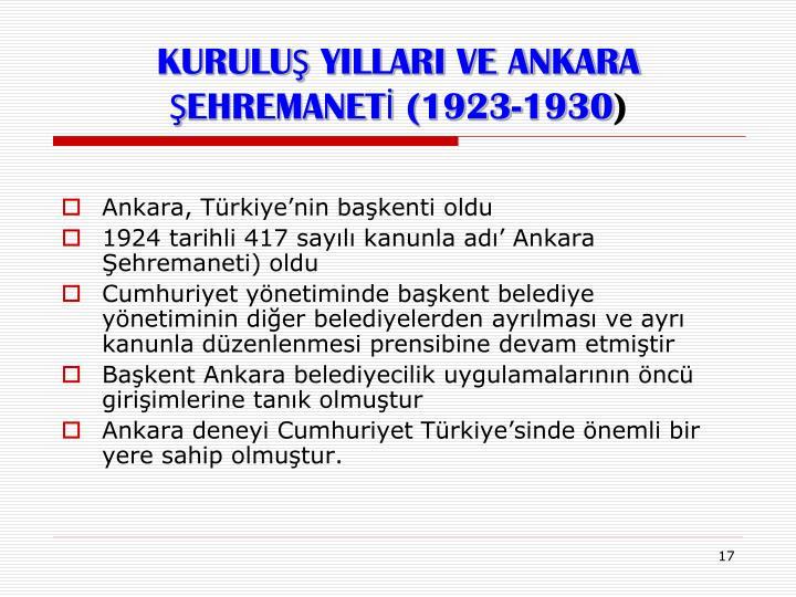 KURULUŞ YILLARI VE ANKARA ŞEHREMANETİ (1923-1930