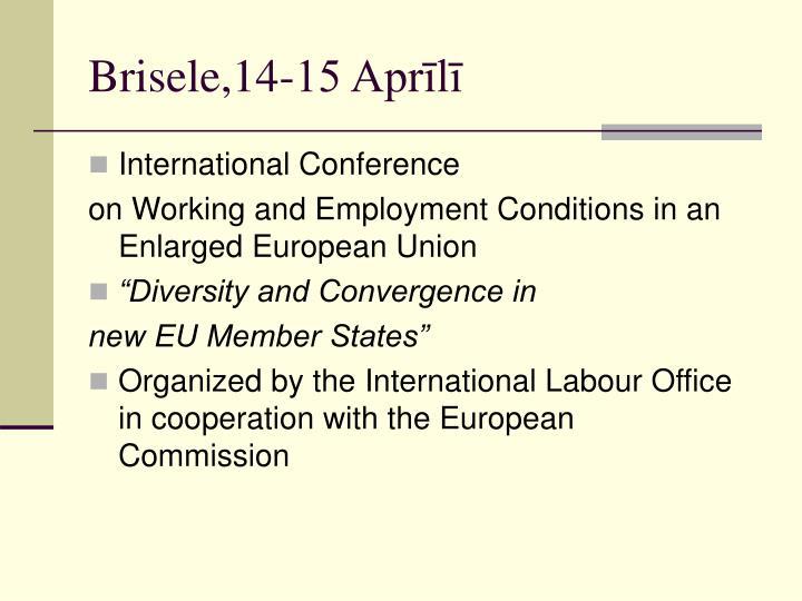 Brisele,14-15 Aprīlī