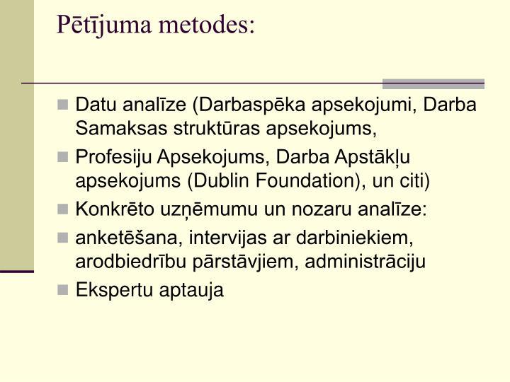Pētījuma metodes: