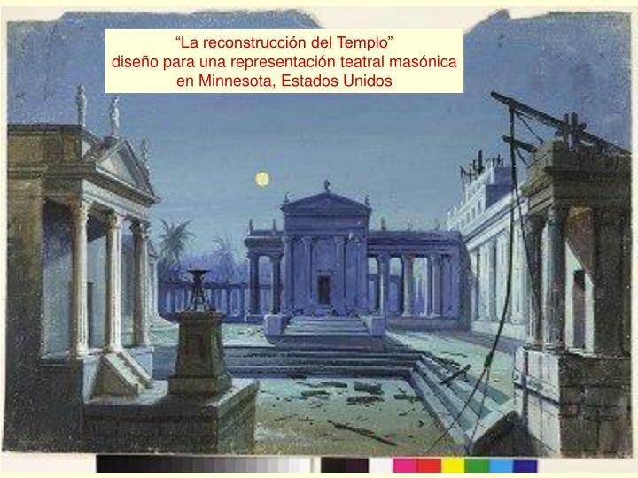 """""""La reconstrucción del Templo"""""""